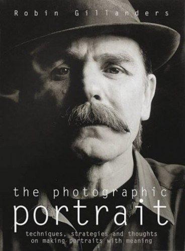 The Photographic Portrait By Robin Gillanders