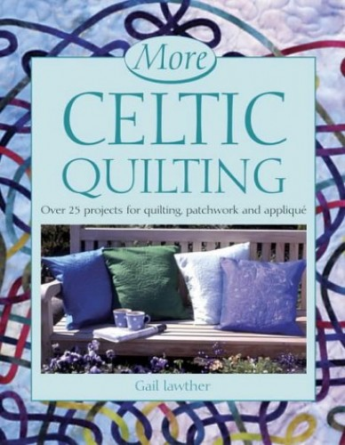 More Celtic Quilting By Gail Lawther