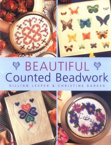 Beautiful Counted Beadwork by Gillian Lepper