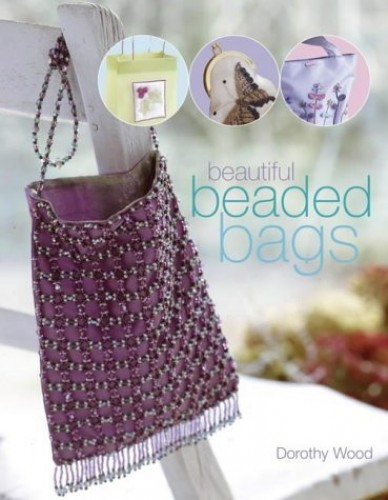 Beautiful Beaded Bags By Dorothy Wood