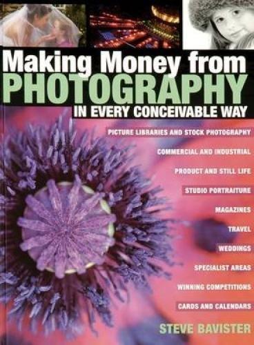 Making Money from Photography By Steve Bavister