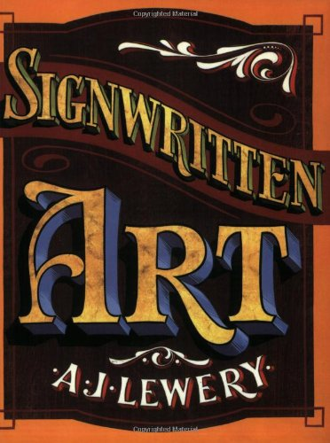The Art of the Signwriters By A.J. Lewery