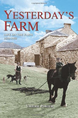 Yesterday's Farm: Life on the Farm 1830-1960 by Valerie Porter