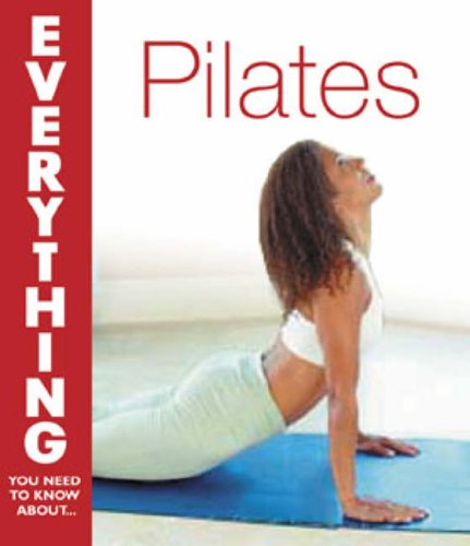 Pilates (Everything You Need to Know About.)