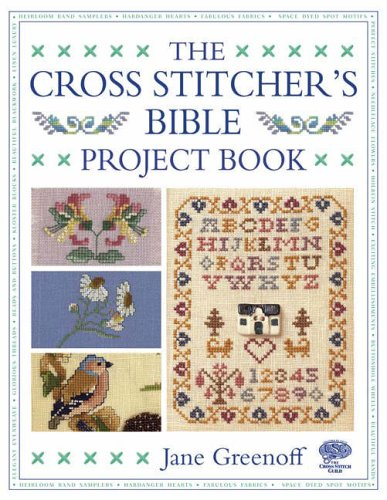The Cross Stitcher's Bible Project Book by Jane Greenoff