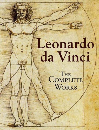 Leonardo da Vinci: The Complete Works by Leonardo da Vinci
