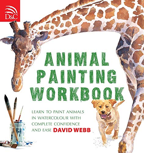 Animal Painting Workbook: Learn to Paint Animals in... by Webb, David 0715324543
