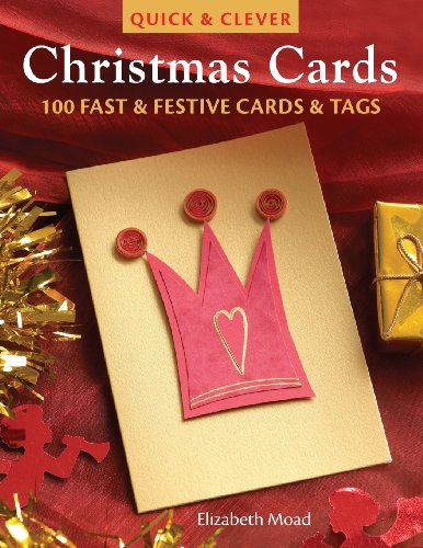 Quick & Clever Christmas Cards By Elizabeth Moad