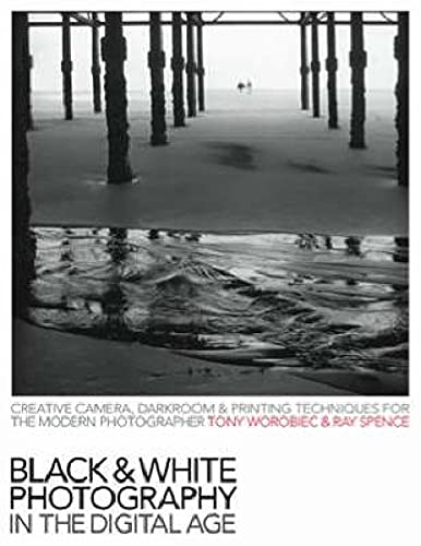 Black and White Photography in the Digital Age By Tony Worobiec