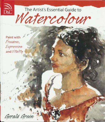 Artist's Essential Guide to Watercolour By Gerald Green