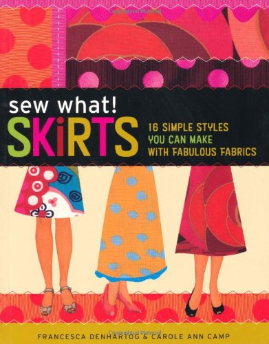 Sew What! Skirts By Francesca DenHartog