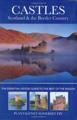 Castles, Scotland and the English Borders By Plantagenet Somerset Fry
