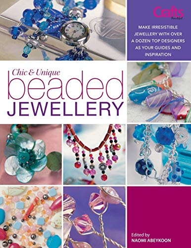 Chic and Unique Beaded Jewellery By Edited by Sarah Crosland