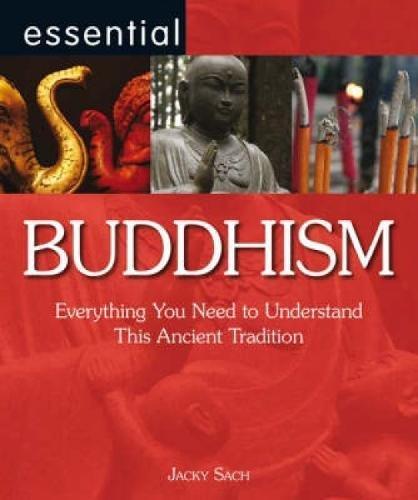 Essential Buddhism By Jacky Sach