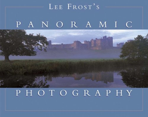Lee Frost's Panoramic Photography By Lee Frost