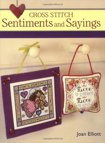 Cross Stitch Sentiments and Sayings By Joan Elliott
