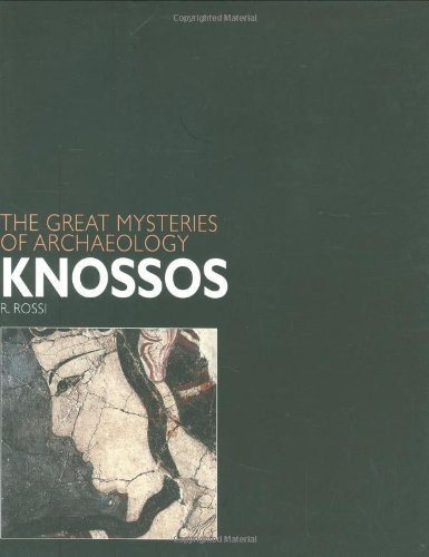 Knossos (Great Mysteries of Archaeology) (Great Mysteries of Archaeology) By R. Rossi