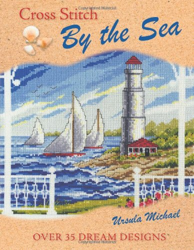 Cross Stitch By The Sea By Ursula Michael