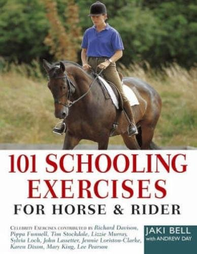 101 Schooling Exercises: For Horse and Rider By Jaki Bell