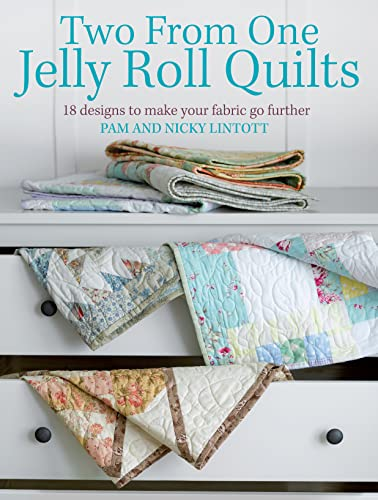 Two From One Jelly Roll Quilts By Pam Lintott