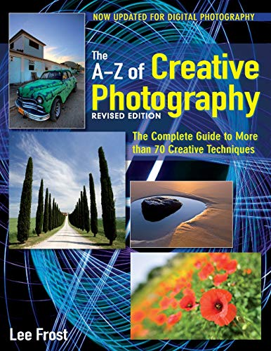 New A-Z of Creative Photography By Lee Frost