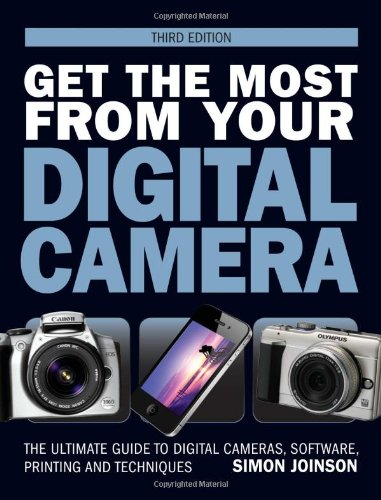 Get the Most from Your Digital Camera by Simon Joinson