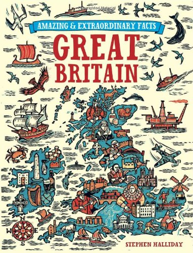 Great Britain (Amazing and Extraordinary Facts) By Stephen Halliday