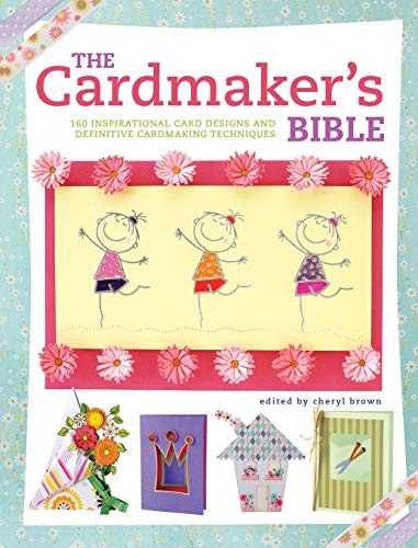 The Cardmaker's Bible By Cheryl Brown