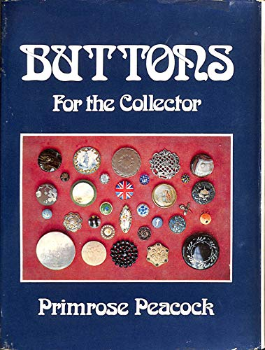 Buttons for the Collector By Primrose Peacock