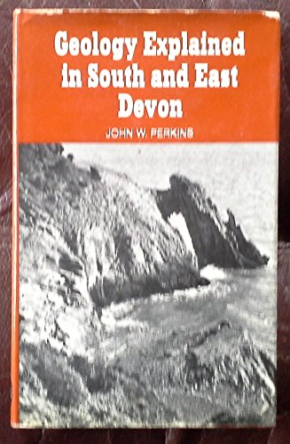 Geology Explained By John W. Perkins