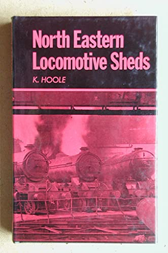 North-eastern Locomotive Sheds By Ken Hooll
