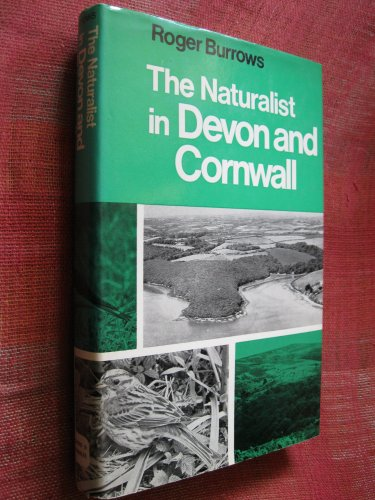 Naturalist in Devon and Cornwall By Roger Burrows