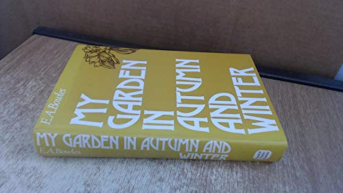 My Garden in Autumn and Winter By Edward Augustus Bowles