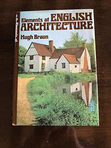 Elements of English Architecture By Hugh Braun