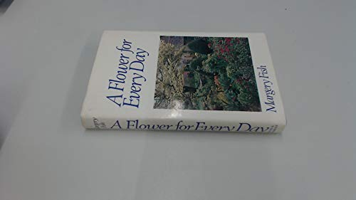 A Flower for Every Day by Fish, Margery Hardback Book The Cheap Fast Free Post