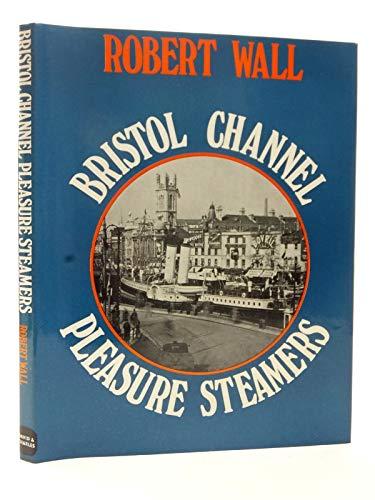 Bristol Channel Pleasure Steamers By Robert Wall