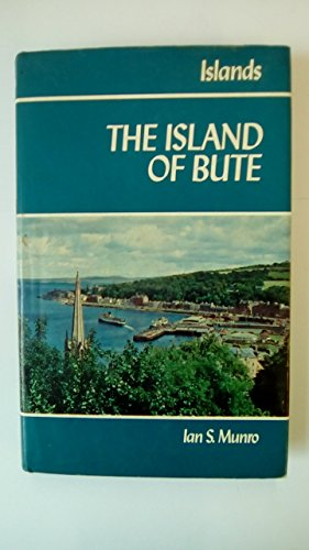 The Island of Bute (Islands) By Ian S. Munro
