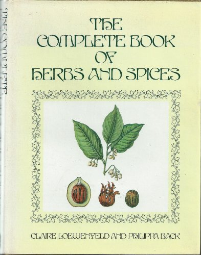 Complete Book of Herbs and Spices By Claire Loewenfeld
