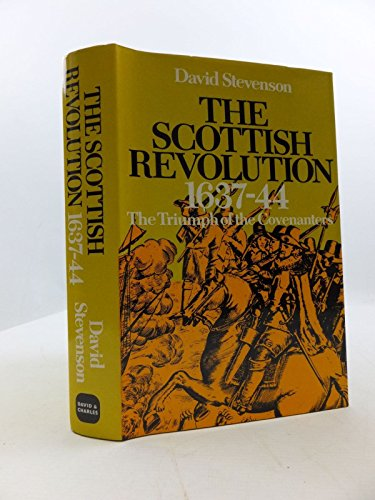 Scottish Revolution, 1637-44 By David Stevenson
