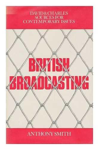 British Broadcasting By Anthony Smith