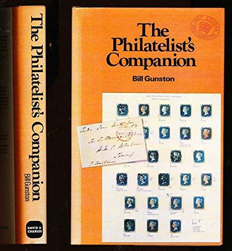 Philatelist's Companion By Bill Gunston