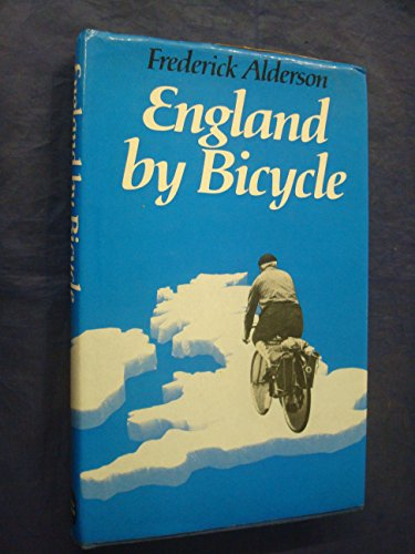 England by Bicycle By Frederick Alderson