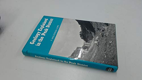 Geology Explained in the Peak District By Fred Wolverson Cope
