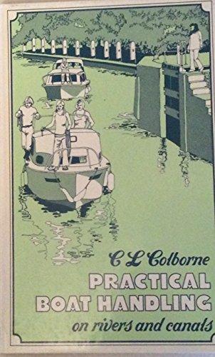 Practical Boat Handling By C.L. Colbourne