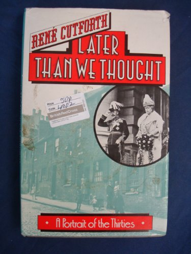 Later Than We Thought By Rene Cutforth