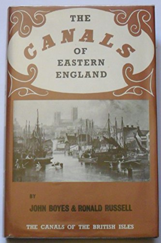 The Canals of Eastern England By John Boyes