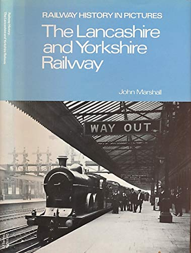 Lancashire and Yorkshire Railway in Pictures By J.D. Marshall