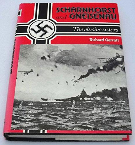 """Scharnhorst"" and ""Gneisenau"" By Richard Garrett"