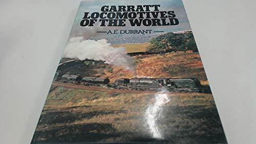 Garratt Locomotives of the World by A.E. Durrant