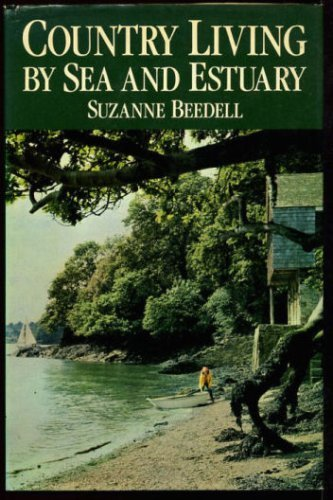 Country Living by Sea and Estuary By Suzanne Beedell